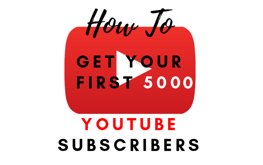 How to Get First 5000 YouTube Subscribers
