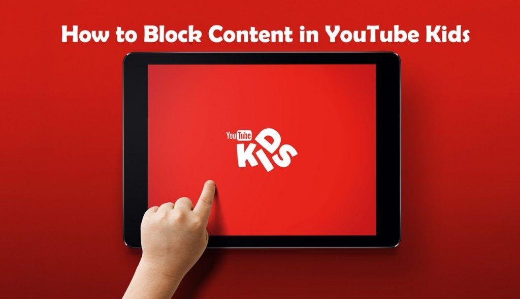 Block Content in YouTube Kids